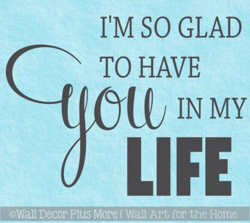 Bedroom Wall Quotes Glad You In My Life Grateful Vinyl Lettering Decals
