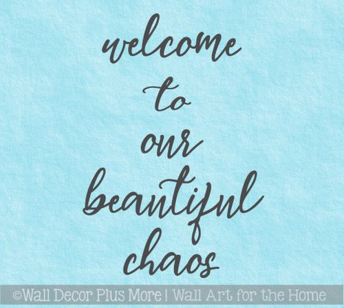 Family Quote Welcome to our Beautiful Chaos Vinyl Decals Home Decor