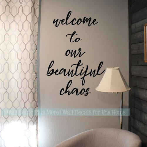 Family Quote Welcome to our Beautiful Chaos Vinyl Decals Home Decor-Black