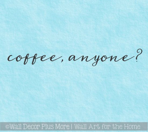 Kitchen Decals Coffee Anyone Wall Quotes Vinyl Lettering Wall Stickers
