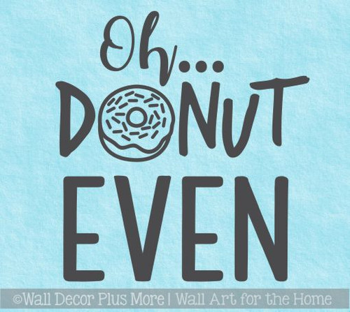 Kitchen Wall Decals Oh Donut Even Bakery Humor Vinyl Art Stickers