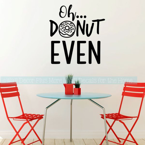 Kitchen Wall Decals Oh Donut Even Bakery Humor Vinyl Art Stickers-Black