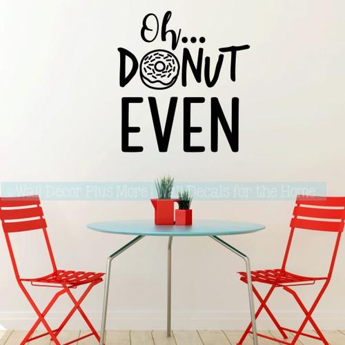 Kitchen Wall Decals Oh Donut Even Bakery Humor Vinyl Art Stickers-Black