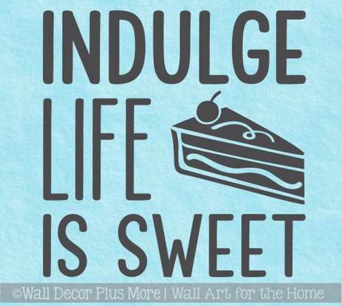 Kitchen Quotes Wall Decor Indulge Life Is Sweet Vinyl Letters Stickers