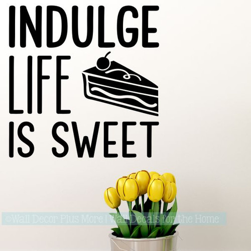 Kitchen Quotes Wall Decor Indulge Life Is Sweet Vinyl Letters Stickers-Black