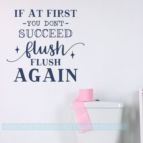 Bathroom Funny Wall Decals Flush Flush Again Vinyl Lettering Stickers-Deep Blue