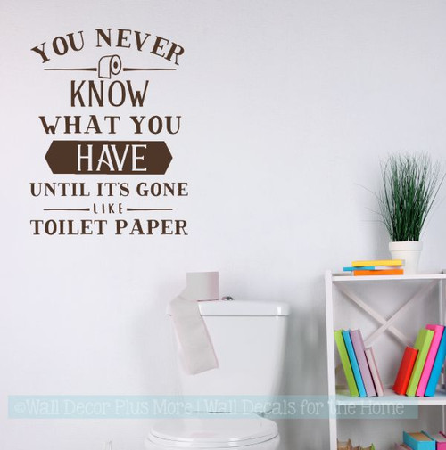 Bathroom Decor Funny Wall Decals Gone Like Toilet Paper Quote Stickers-Chocolate Brown