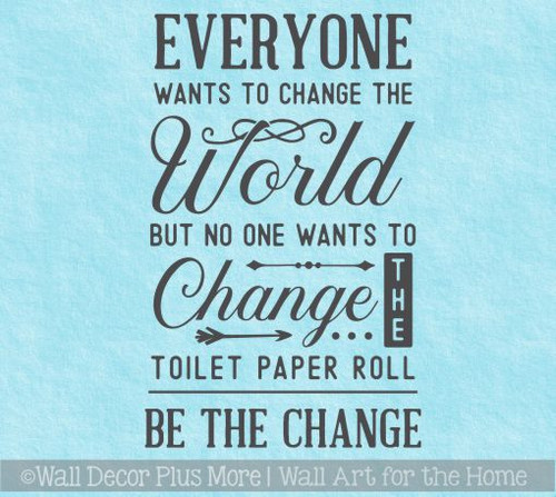 Bathroom Wall Quotes Sticker Be The Change Vinyl Art Funny Wall Decals