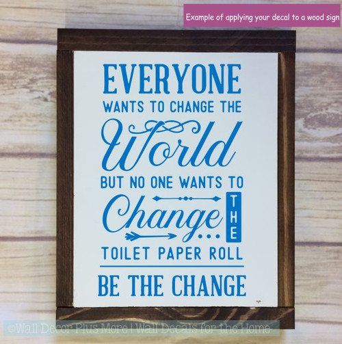 Bathroom Wall Quotes Sticker Be The Change Vinyl Art Funny Wall Decals-Traffic Blue
