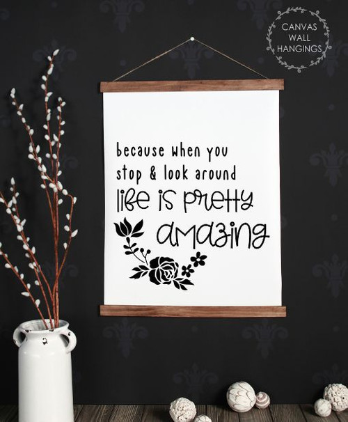 19x24 - Wood & Canvas Wall Hanging Life Is Pretty Amazing Wall Art Sign