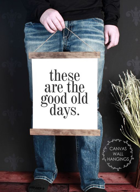 12x14.5 - Wood & Canvas Wall Hanging, Good Old Days Quote Wall Art Print