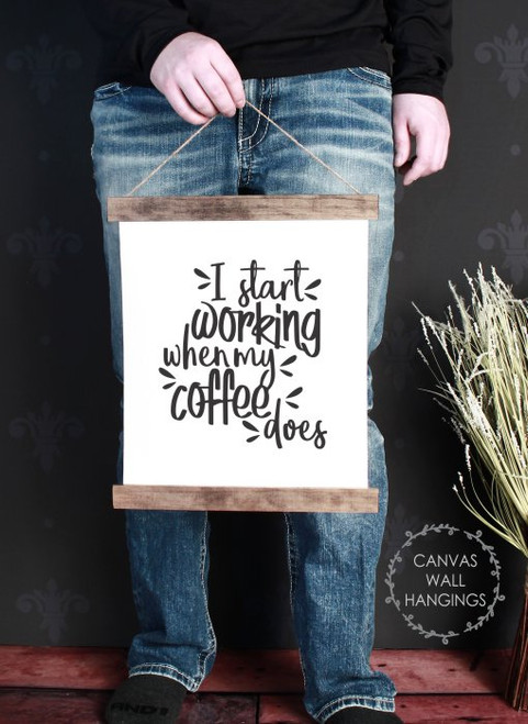 12x14.5 - Wood & Canvas Wall Hanging, When Coffee Start Working Quote Kitchen Wall Art