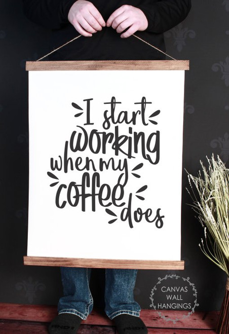 19x24 - Wood & Canvas Wall Hanging, When Coffee Start Working Quote Kitchen Wall Art