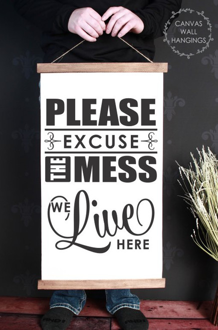 15x26 - Wood & Canvas Wall Hanging, Please Excuse the Mess Kitchen Wall Art