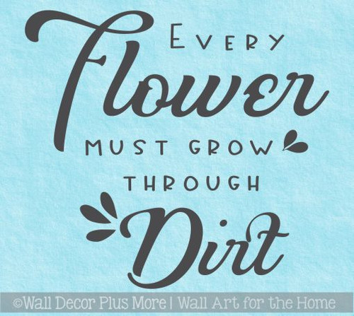 Inspirational Vinyl Wall Quotes Every Flower Must Grow Wall Art Decor