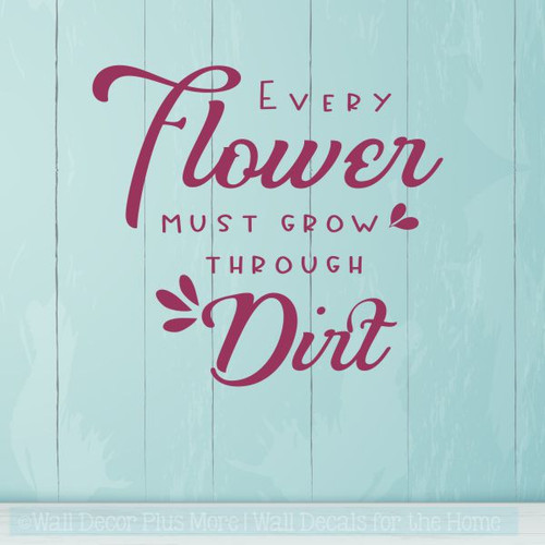 Inspirational Vinyl Wall Quotes Every Flower Must Grow Wall Art Decor-Berry