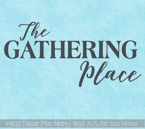 Wall Decals For Kitchen The Gathering Place Vinyl Lettering Stickers