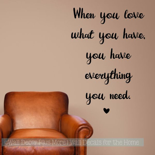 Inspirational Wall Decal Quotes Love What You Have Everything Wall Decor-Black