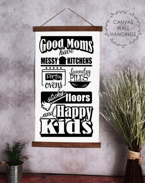 Large: 15x26 - Wood & Canvas Wall Hanging, Good Moms Have Messy Kitchens, Happy Kids Wall Art
