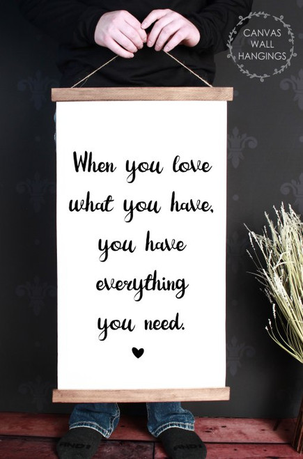 Large: 15x26 - Wood & Canvas Wall Hanging, Love What You Have Everything Wall Art