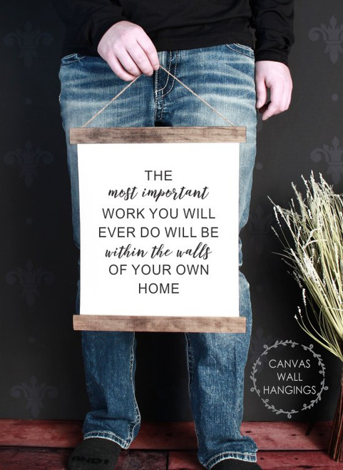 Small: 12x14.5 - Wood & Canvas Wall Hanging Most Important Work Is At Home Wall Art