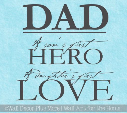 Vinyl Decals Dad Son Hero Daughters First Love Family Home Decor Quote