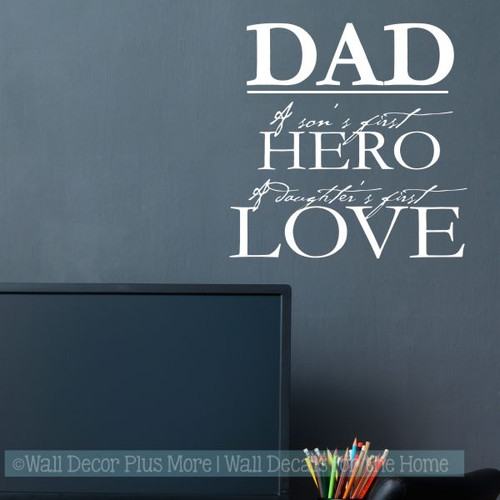Vinyl Decals Dad Son Hero Daughters First Love Family Home Decor Quote-White