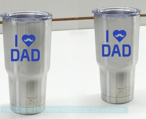 Car Tumbler Decals I Love Dad Quotes Vinyl Mug Stickers Phone Window-Glossy Brilliant Blue