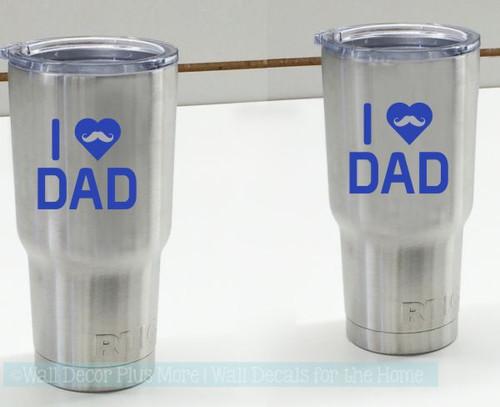 Car Tumbler Decals I Love Dad Quotes Vinyl Mug Stickers Phone Window-Glossy Brilliant Blue