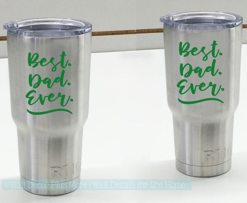 Father's Day Gift Best Dad Ever Car, Tumbler Mug Vinyl Decal Stickers-Glossy Green