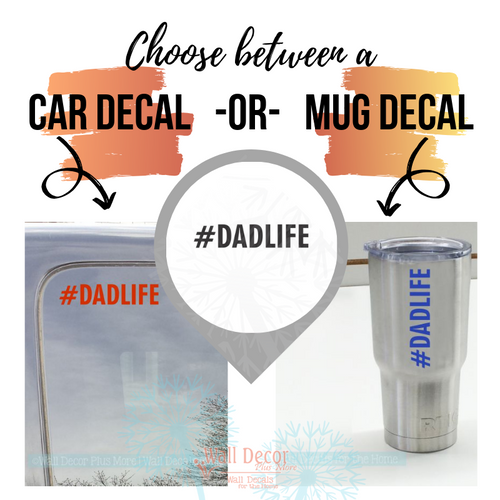 Truck Car Decal or Tumbler Tablet Dad Life Hashtag Best Fathers Day Gift