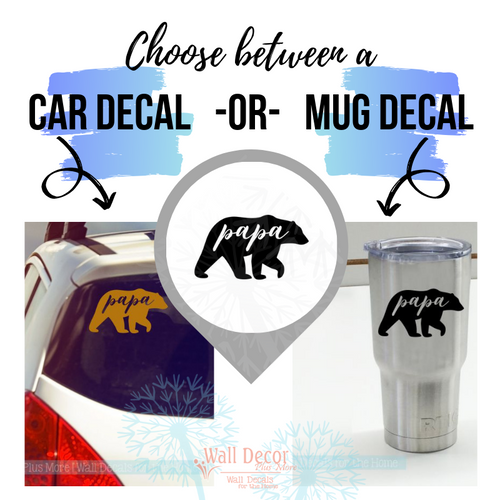 Choose between a car decal size or a mug/tumbler size - Papa Bear Father's Day Vinyl Art Decal Gift