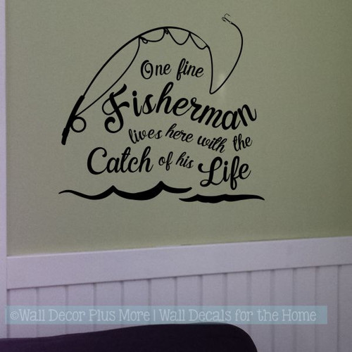 Wall Decor Quote Fine Fisherman Catch of Life Bedroom Love Wall Decals Black