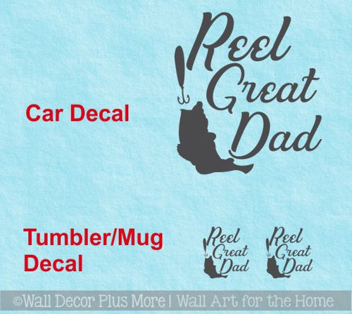 Tumbler or Car Decal Reel Great Dad Stickers Fishing Fathers Day Gift