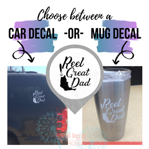 Choose between a Car Decal or a Mug/Tumbler Decal Reel Great Dad Stickers Fishing Fathers Day Gift
