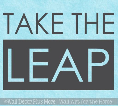 Inspirational Vinyl Wall Quotes Take The Leap Vinyl Lettering Decals