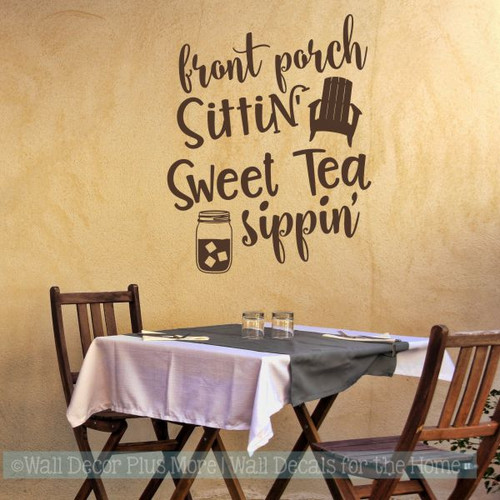 Farmhouse Wall Stickers Front Porch Sittin Tea Sippin Décor Art Decals-Chocolate Brown