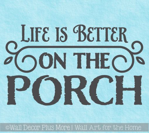 Farmhouse Decals Life Is Better On The Porch Vinyl Wall Decor Stickers