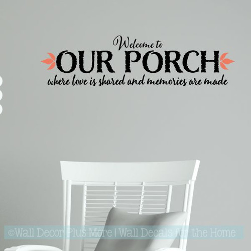 Farmhouse Wall Decal Welcome To Porch Love Shared Memories Decor Sticker Blk Coral
