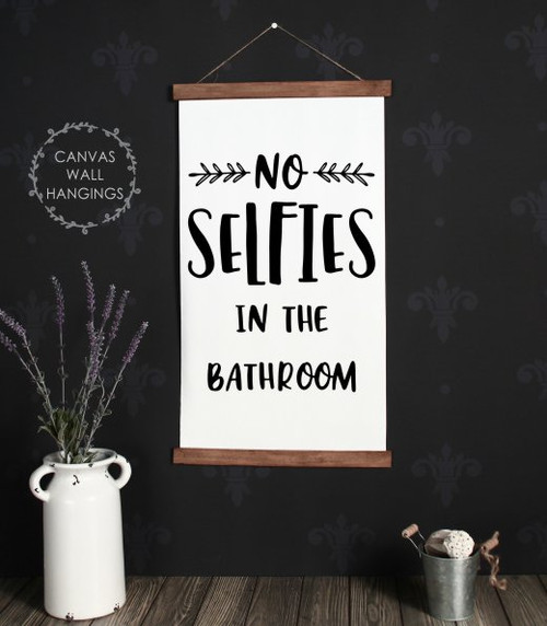 Wood & Canvas Wall Hanging No Selfies in the Bathroom Wall Art Sign Large