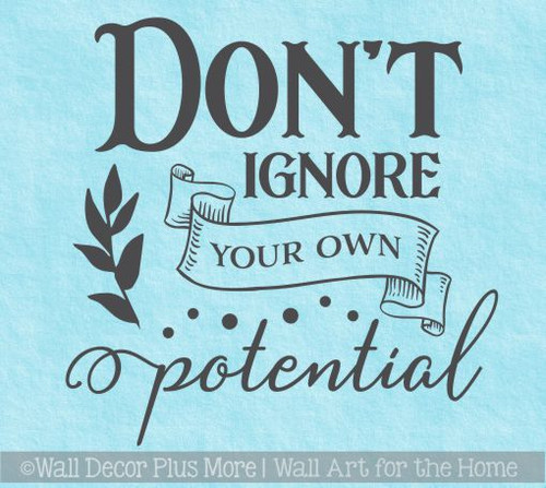 Inspirational Wall Quotes Decal Don't Ignore Potential Office Decor