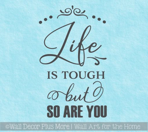 Motivational Wall Quotes Life Is Tough So Are You Vinyl Art Stickers