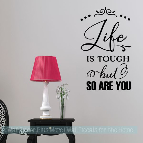 Motivational Wall Quotes Life Is Tough So Are You Vinyl Art Stickers-Black