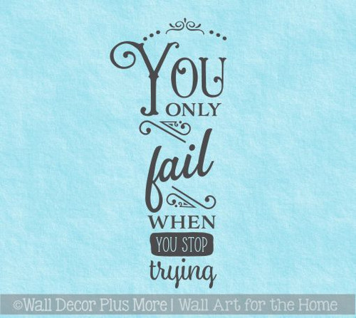 Inspirational Wall Decals For School Fail When Stop Trying Vinyl Quotes
