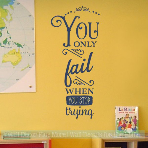 Inspirational Wall Decals For School Fail When Stop Trying Vinyl Quotes-Deep Blue