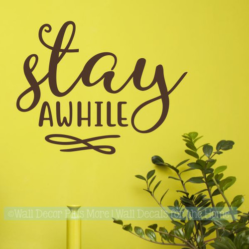 Farmhouse Wall Art Stay Awhile Kitchen Decor Vinyl Lettering Decals-Chocolate Brown