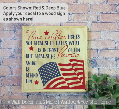 Military Wall Art True Soldier Loves What Is Behind Him Patriotic Decal-Red, Deep Blue