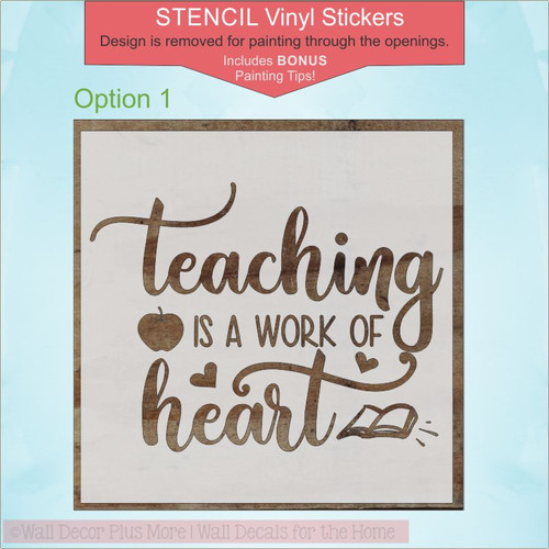Teacher Gift Quotes Vinyl Stencil Stickers for Painting on a Wood Sign Work of Heart Opt1