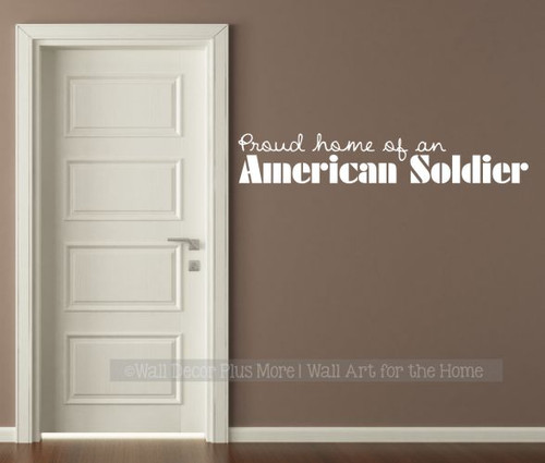 Patriotic Vinyl Decals Military Wall Art Proud Home of American Soldier White
