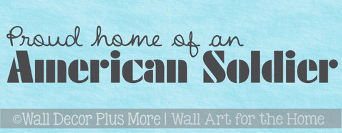 Patriotic Vinyl Decals Military Wall Art Proud Home of American Soldier